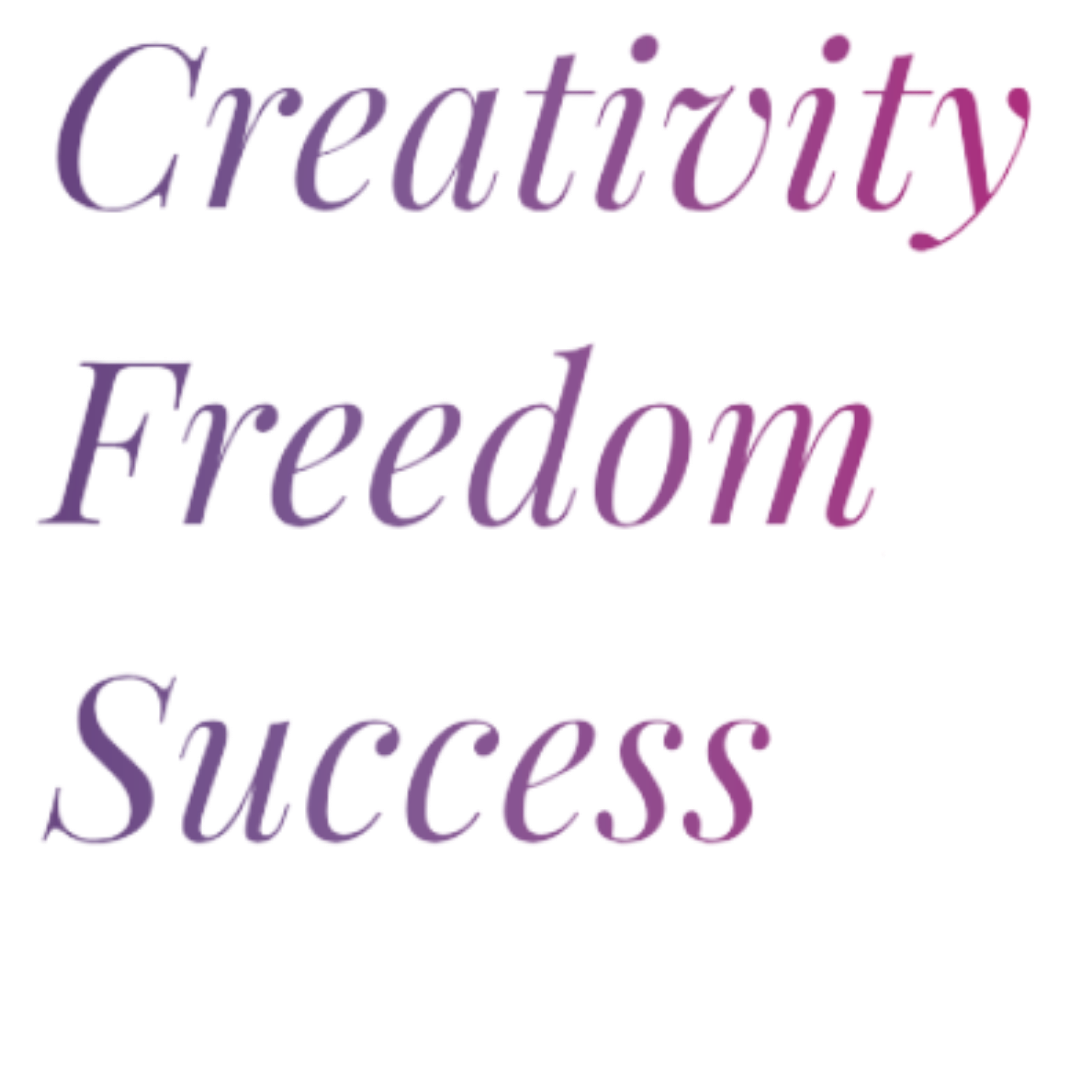 Creativity Freedom and Success